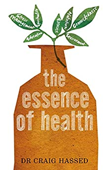 The Essence of Health by [Craig Hassed]