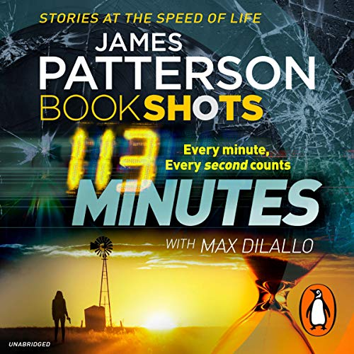 113 Minutes     BookShots              By:                                                                                                                                 James Patterson                               Narrated by:                                                                                                                                 Christopher Ryan Grant,                                                                                        Becky Anne Baker                      Length: 2 hrs and 56 mins     Not rated yet     Overall 0.0