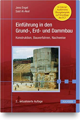 Einführung in den Grund-, Erd- und Dammbau: Konstruktion, Bauverfahren, Nachweise