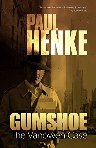 Gumshoe - The Vanowen Case (The Gumshoe Mysteries Book 1) by [Paul Henke]