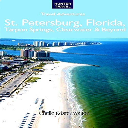 St. Petersburg, Florida, Tarpon Springs, Clearwater, and Beyond audiobook cover art