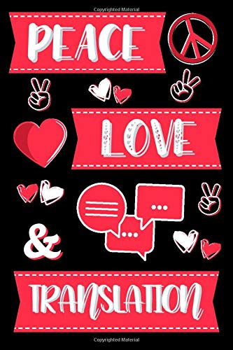 Peace, Love & Translation: Gifts for Translators: Novelty Personalised Notebook or Journal: Blank Lined Paperback Book