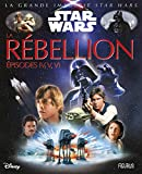 La grande imagerie Star Wars - La Rebellion, Episodes IV, V, VI