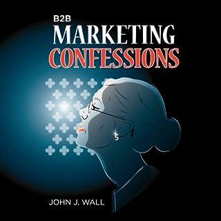 B2B Marketing Confessions audiobook cover art