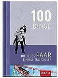 100 Dinge, die jedes Paar einmal tun sollte - Joachim Groh