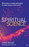 Image of Spiritual Science: Why Science Needs Spirituality to Make Sense of the World