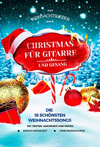 Das Weihnachtslieder Buch - Christmas für Gitarre und Gesang: Die 18 schönsten Weihnachtssongs mit Texten, Akkorden und Noten