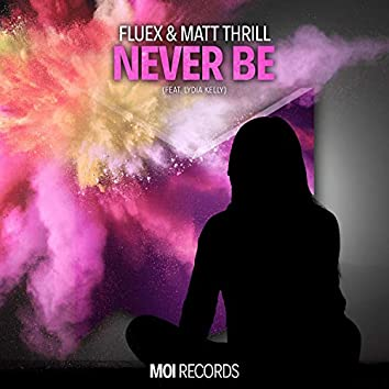 Never Be (feat. Lydia Kelly)