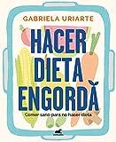 Hacer dieta engorda (Libro práctico)