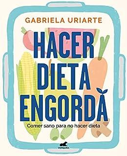 Hacer dieta engorda de Gabriela Uriarte