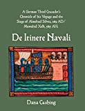 A German Third Crusader's Chronicle of His Voyage and the Siege of Almohad Silves, 1189 Ad / Muwahid Xelb, 585 Ah: de Itinere Navali