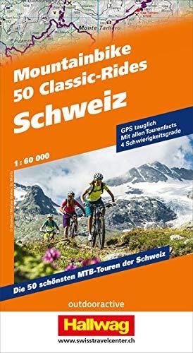 50 Mountainbike Classic-Rides Schweiz: Die 50 schönsten MTB-Touren der Schweiz, GPS Tauglich, Mit allen Tourenfacts, 4 Schwierigkeitsgrade: GPS ... (Hallwag Führer und Atlanten)