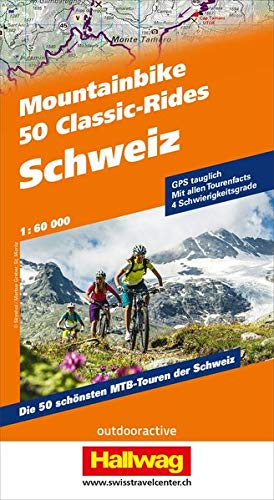 Schweiz, 50 Mountainbike Classic-Rides: GPS Tauglich, Mit allen Tourenfacts, 3 Schwierigkeitsgrade,