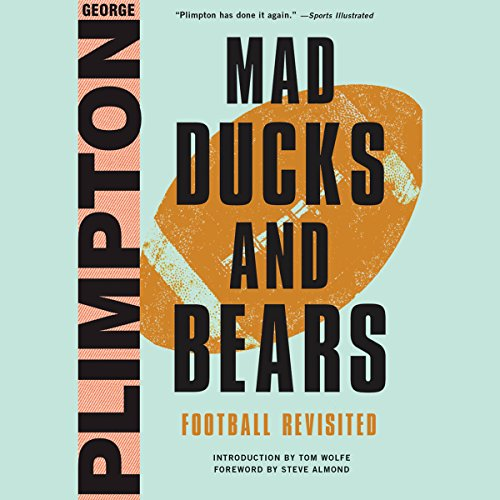 Mad Ducks and Bears Audiobook By George Plimpton,                                                                                        Steve Almond - foreword cover art
