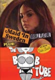 Maid in Sweden / The Boob Tube