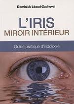 L'Iris - Miroir intérieur de Dominick Léaud-Zachoval