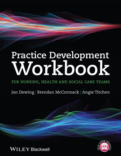Practice Development Workbook for Nursing, Health and Social Care Teams (English Edition)