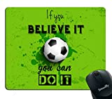 Smooffly Inspirational Quote Gaming Mouse Pad Custom,If You Believe it You can do it,Soccer Personality Desings Gaming Mouse Pad 9.5X7.9 inches