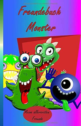 Freundebuch Monster, meine allerersten Freunde: Kindergarten Erinnerungsalbum, alle meine Freunde Freundebuch, Buch meine Kindergartenfreunde, ... freundebuch, meine kindergartenfreundebuch