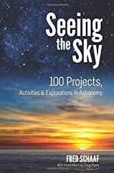 Seeing the Sky: 100 Projects, Activities, and Explorations in Astronomy (book)