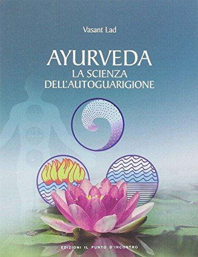 Ayurveda. La scienza dell'autoguarigione