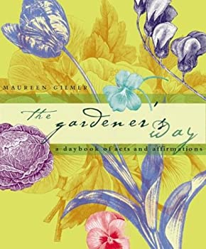 The Gardener's Way : A Daybook of Acts and Affirmations 0809223899 Book Cover