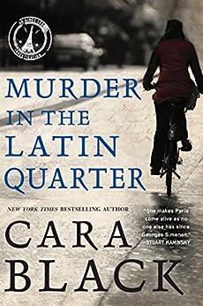 [Cara Black]のMurder in the Latin Quarter (An Aimee Leduc Investigation Book 9) (English Edition)