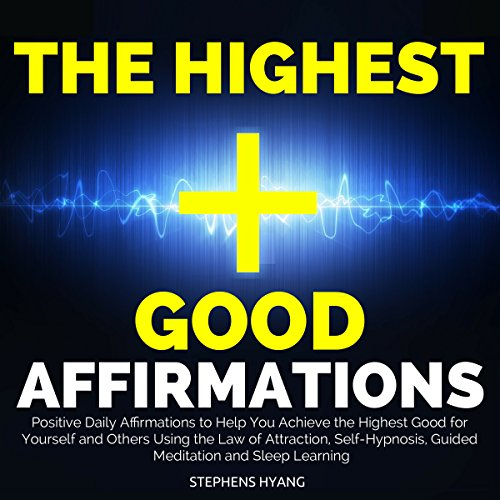 The Highest Good Affirmations audiobook cover art