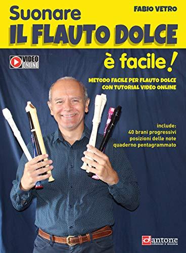 Suonare il flauto dolce è facile. Metodo facile per flauto dolce con tutorial video online. Ediz. per la scuola