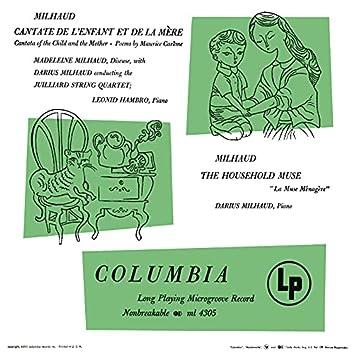 Milhaud: Cantate de l'enfant et de la mère & La muse ménagère (Remastered)