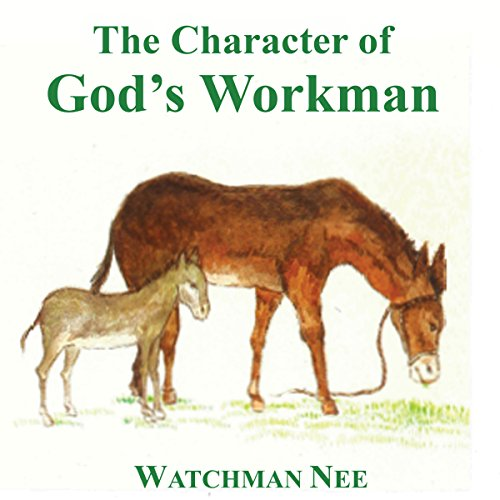 The Character of God's Workman                   By:                                                                                                                                 Watchman Nee                               Narrated by:                                                                                                                                 Josh Miller                      Length: 6 hrs and 25 mins     1 rating     Overall 5.0