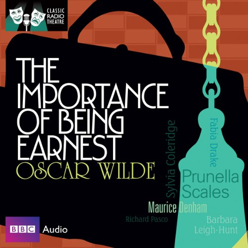 Classic Radio Theatre: The Importance of Being Earnest (Dramatised)                   De :                                                                                                                                 Oscar Wilde                               Lu par :                                                                                                                                 Jeremy Clyde,                                                                                        Richard Pasco,                                                                                        Prunella Scales,                   and others                 Durée : 2 h et 22 min     2 notations     Global 4,0