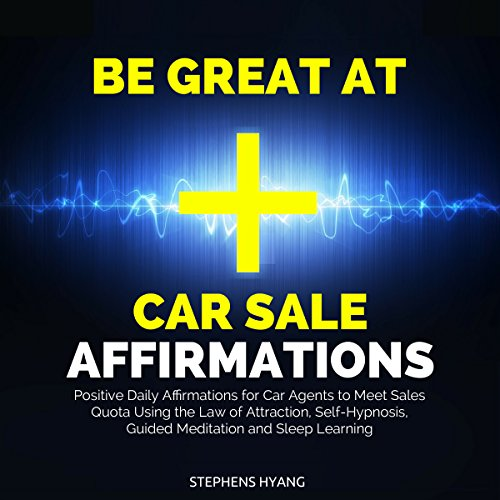 Be Great at Car Sale Affirmations audiobook cover art