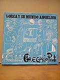LORCA Y SU MUNDO ANGELICO.