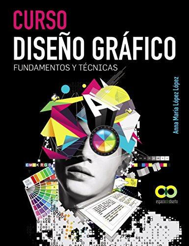 Curso Diseño gráfico. Fundamentos y Técnicas (ESPACIO DE DISEÑO)