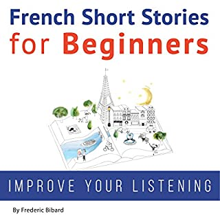 French Short Stories for Beginners                   De :                                                                                                                                 Frederic Bibard                               Lu par :                                                                                                                                 Frederic Bibard,                                                                                        Mariem Nouni                      Durée : 11 h et 39 min     1 notation     Global 4,0