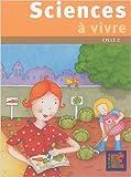 Sciences à vivre cycle 2 de Jean-Claude Sanchez,Jean-Bernard Schneider,Nicolas Brach ( 1 avril 2004 )