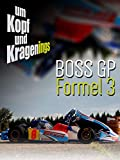 Um Kopf und Kragenings: BOSS GP Formel 3