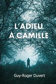 L'Adieu à Camille par Guy-Roger Duvert