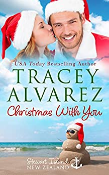 Christmas With You: A Small Town Romance (Stewart Island Series Book 4) by [Tracey Alvarez, Sunset Rose Books]