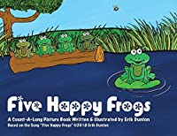 Five Happy Frogs: A Count-A-Long Picture Book