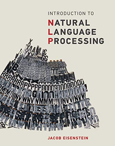 Compare Textbook Prices for Introduction to Natural Language Processing Adaptive Computation and Machine Learning series Illustrated Edition ISBN 9780262042840 by Eisenstein, Jacob