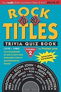 Rock TITLES Trivia Quiz Book: 70's & 80's (1970-1989) (Volume 2)