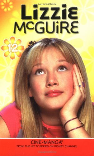 Lizzie McGuire Cine-Manga Volume 12: Random Acts of Miranda & Between a Rock and