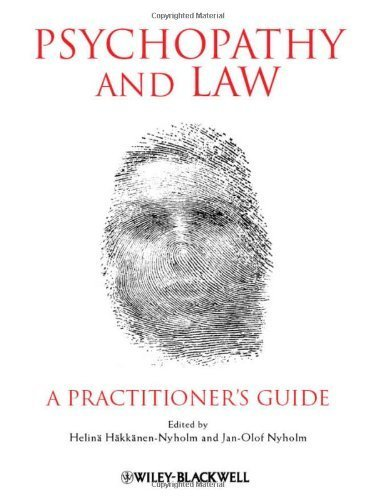 Psychopathy and Law: A Practitioner's Guide by Häkkänen-Nyholm, Helinä (2012) Taschenbuch