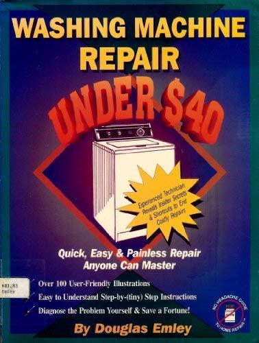 Washing Machine Repair Under $40 (The No Headache Guide to Home Repair Series)