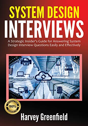 System Design Interviews: A Strategic Insider's Guide for Answering System Design...