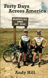 Forty Days Across America: Andy and Tim's epic, 100-mile-a-day bike ride, from Seattle to Boston (English Edition)