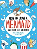 How to Draw a Mermaid and Other Cute Creatures with Simple Shapes in 5 Steps (Drawing with Simple Shapes)