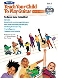 Alfred's Teach Your Child to Play Guitar, Bk 1: The Easiest Guitar Method Ever!, Book & CD